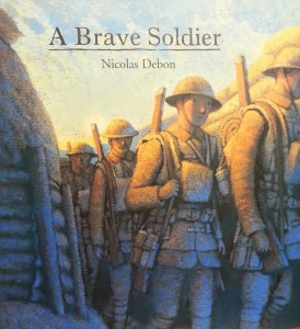 A Brave Soldier - Written and Illustrated by Nicolas Debon