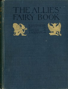 Fig 1. Front Cover from Arthur Rackham in The Allies' Fairy Book (London: Heinemann; Philadelphia: Lippincott, 1916; print; cover).