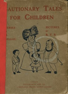 Fig. 1. Hilaire Belloc, Cautionary Tales for Children, Children's Literature Archive.