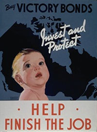 Canadian War Museum. From a poster. Invest and Protect. Help Finish the Job. Public Domain.